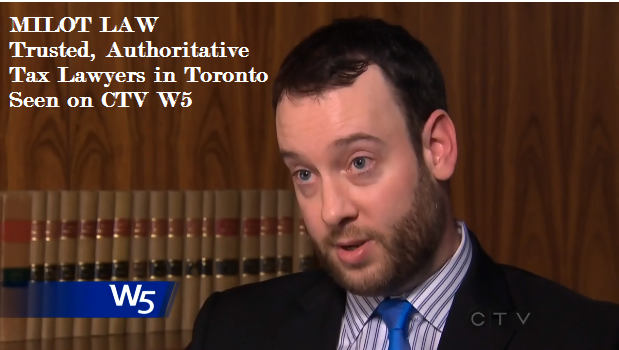 Milot Law Tax Lawyers on CTV W5