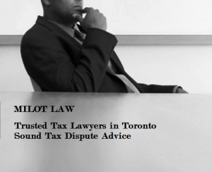 tax-dispute-advice-in-toronto-tax-lawyer-milot-law